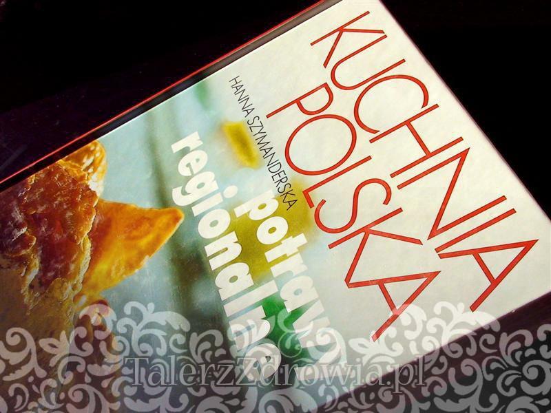 Kuchnia Polska Potrawy Regionalne Talerz Zdrowia
